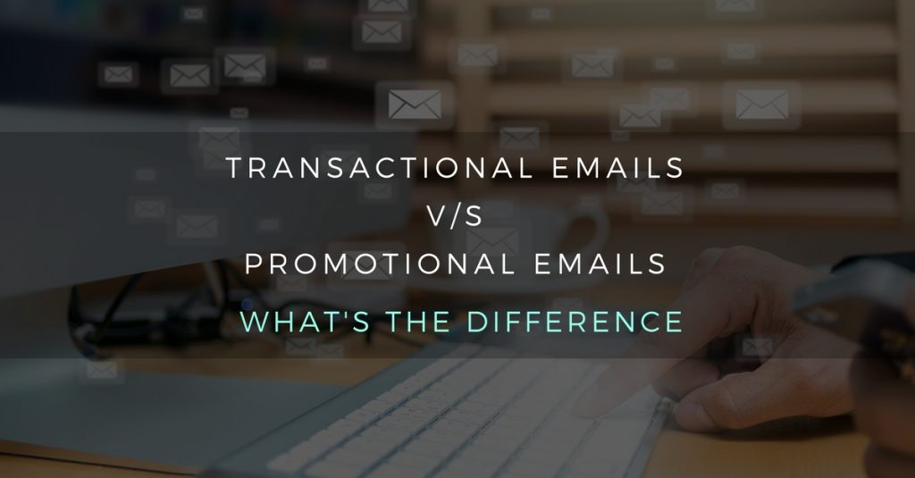 Transactional Emails VS Promotional Emails-What's the Difference